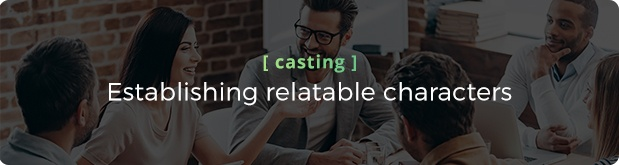 6 Pre-production is where you win or lose - Casting.jpg