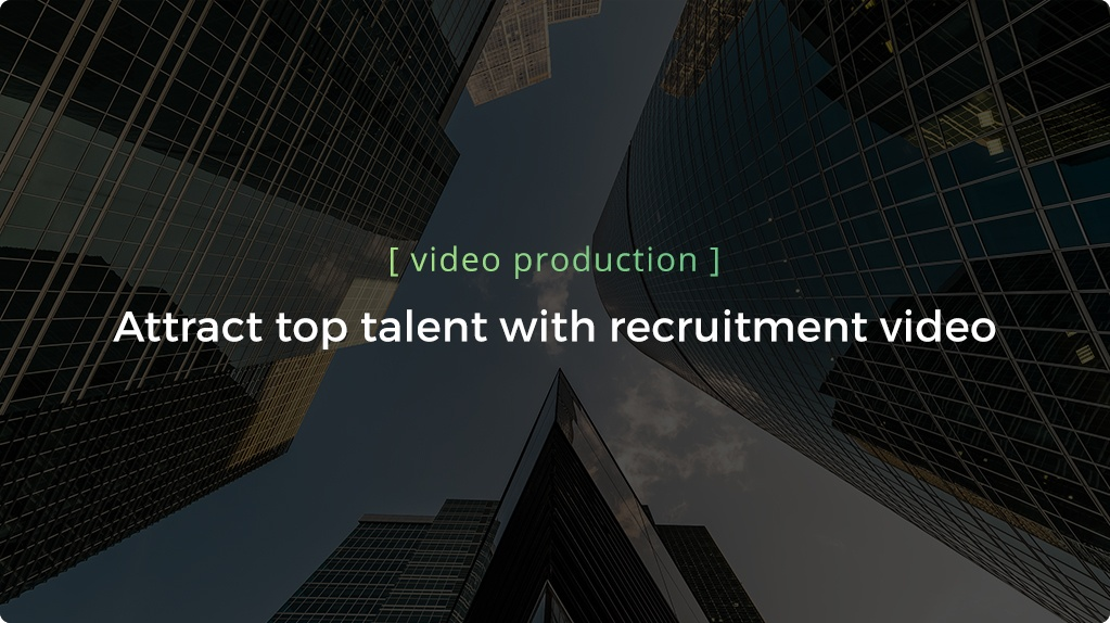 Attract Top Talent with Recruitment Video - Header.jpg