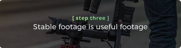 3 Professional Video Production Takes Your Strategy To The Next Level - Stabilizers.jpg