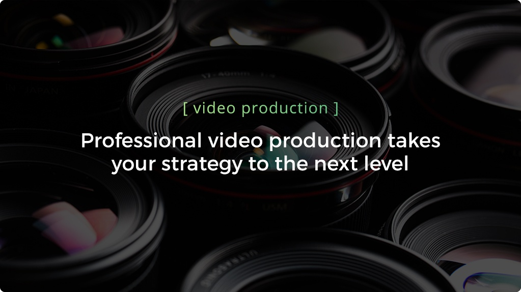 Professional Video Production Takes Your Strategy To The Next Level - Header.jpg
