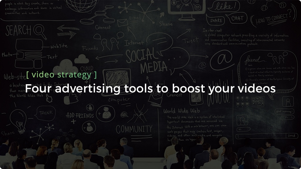 Four Advertising Tools to Boost your Video Marketing Strategy - header