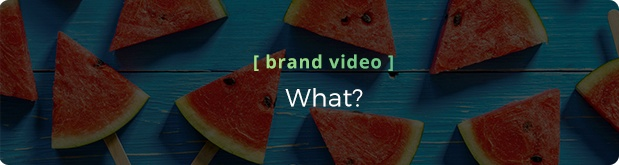Video Services: Brand Video - What is it?