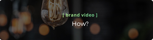 Video Services: Brand Video - How?